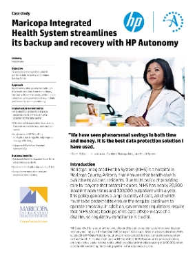 Maricopa Integrated Health System streamlines its backup and recovery with HP Autonomy Case Study